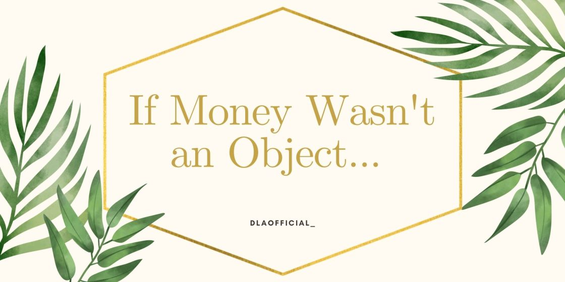 if money was not an object freedom vacation back to work financial growth struggle bitcoin paypal square tesla dodge coin