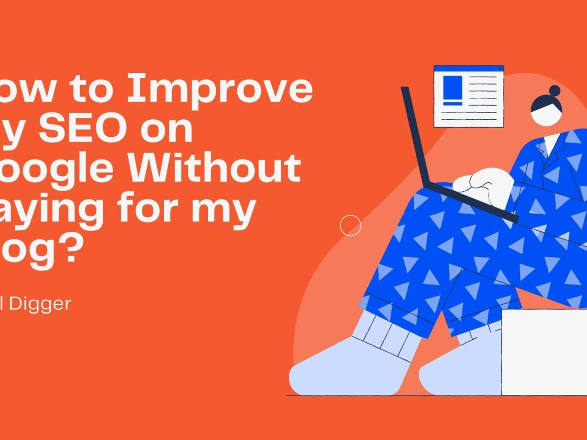 How to Improve my SEO on Google Without Paying for my Blog for small business owners and students