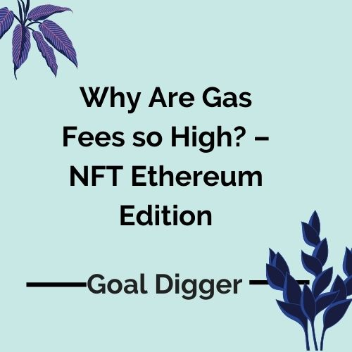 Ethereum wallet, Why Are Gas Fees so High_ – NFT Ethereum Edition, how to set up NFT's